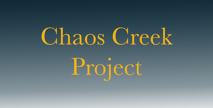 Chaos Creek Project